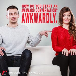 How to Have an Awkward Conversation